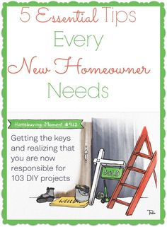 5 Essential Tips for new home owners. Good advice! Buying a House #homeowner