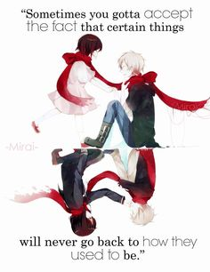 sometimes you gotta accept the fact that certain things will never go back to how they used to be (anime: mekaku city actors) #anime #quote