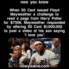 """When 50 Cent issued Floyd Mayweather a challenge to read a page from Harry Potter for $750k Mayweather responded by offering 50 Cent $1,000,000 to post a video of his son saying """"I love you"""" - now you know nowukno"""