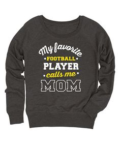 Look at this Heather Charcoal 'Calls Me Mom' Slouchy French Terry Pullover on #zulily today!