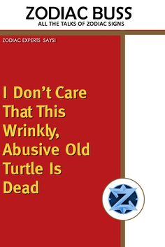 I don't care that this wrinkly, abusive old turtle is dead – Zodiac Buss Mastador Dog, Zodiac Signs Change, The Playboy Club, Astro Horoscope, Pap Smear, Holly Madison, Bill Cosby, Old Newspaper, Busses