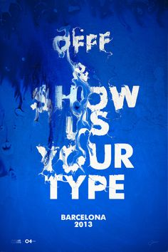 """""""OFFF Show Us Your Type"""" Barcelona 2013 exhibition poster Creative Poster Design, Design Poster, Creative Posters, Art Design, Type Design, Design Web, Logo Design, Interior Design, Type Posters"""