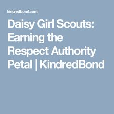 Daisy Girl Scouts: Earning the Respect Authority Petal | KindredBond
