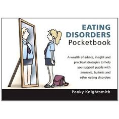 Eating Disorders Pocketbook - MY book :) available to pre order now.