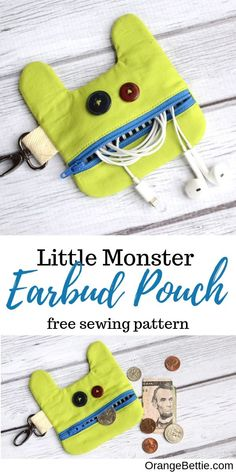 Here's teh little monster earbud pouch free sewing pattern. The little zipper pouch is just big enough to hold a pair of earbuds or USB drive, and has a swivel hook that you can attach to a backpack loop. Sewing Projects For Beginners, Sewing Tutorials, Sewing Hacks, Sewing Crafts, Sewing Tips, Sewing Basics, Kid Crafts, Sewing Patterns For Kids, Sewing For Kids