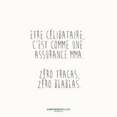 To be single-Etre célibataire Being single – Confidential - Favorite Quotes, Best Quotes, Love Quotes, Funny Quotes, Humor Quotes, Vulnerability Quotes, Single Sein, Words Quotes, Sayings