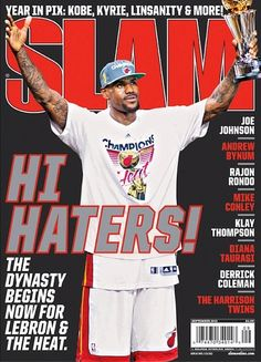 9b7f518a24 Picture  LeBron James Slam Magazine Cover reads  Hi Haters! « The NBA  Mistress