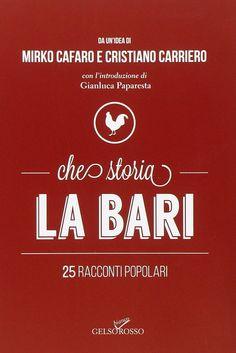 Che storia La Bari di Mirko Cafaro e Cristiano Carriero racconta la cavalcata che ha portato il Bari dalla quint'ultima posizione in classifica ad un passo dalla serie A.