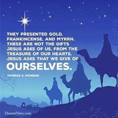 """...From the treasure of our hearts, Jesus asks that we give of ourselves."" ~ President Thomas S. Monson <3 #Christmas #presents #WhatCanIGive #GiveMyHeart"