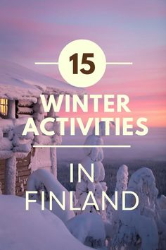 15 Awesome Activities for your Winter trip to Finland! All you need to know about visiting Finland in the winter!