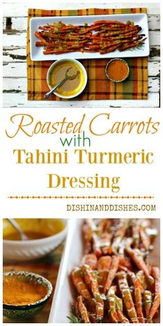 Roasted Carrots with Tahini Turneric Dressing. Absolutely delicious and full of healthy things! #confortfoodfeast #foodnetwork #carrot #recipe #roasted #tahini #turmeric #dressing