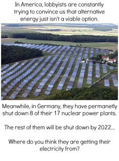 Germany shutting down their nuclear power plants. Oil company lobbyists are controlling our progress!!!