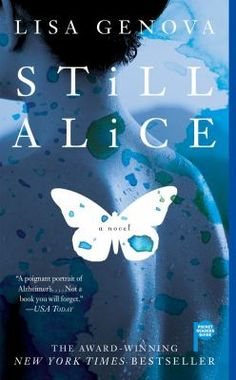 Still Alice by Lisa Genova // Feeling at the top of her game when she is suddenly diagnosed with early onset Alzheimer's disease, Harvard psychologist Alice Howland struggles to find meaning and purpose in her life as her concept of self gradually slips away. #books #reading