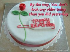 You Dont Look Older - Birthday Wishes