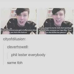 right ok if you don't like phil lester can you please explain to me calmly with rational reasoning?? cause i'm curious tbh