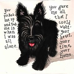 Scottie - You picked me up and took me in when I was all alone. You ...