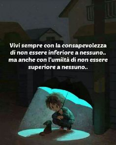 Non sono ne inferiore, ma nemmeno superiore a nessuno Words Quotes, Life Quotes, Sayings, Italian Quotes, Feelings Words, Something To Remember, Memories Quotes, Emotion, Funny Facts