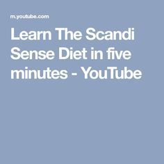 Learn The Scandi Sense Diet in five minutes - YouTube