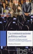 La Comunicazione Politica online: il Web per creare consenso