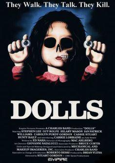 Dolls (1987) -- Taglines: #1 'The want to play with you.' #2 'They walk. They talk. They kill.' -- Director:  Stuart Gordon -- Original Music by  Fuzzbee Morse -- Cast: Ian Patrick Williams, Carolyn Purdy-Gordon, Carrie Lorraine, Guy Rolfe, Hilary Mason, Bunty Bailey, Cassie Stuart, Stephen Lee