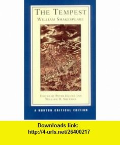 The Tempest (Norton Critical Editions) (9780393978193) William Shakespeare, Peter Hulme, William H. Sherman , ISBN-10: 0393978192  , ISBN-13: 978-0393978193 ,  , tutorials , pdf , ebook , torrent , downloads , rapidshare , filesonic , hotfile , megaupload , fileserve
