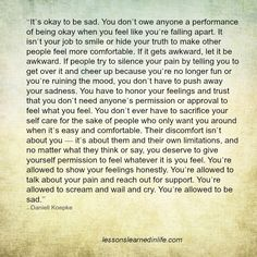 """""""It's okay to be sad. You don't owe anyone a performance of being okay when you feel like you're falling apart. It isn't your job to smile or hide your truth to make other people feel more c"""
