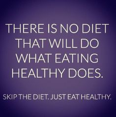 Skip The Diet, Just Eat Healthy