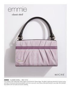 Two shades of lilac boldly take center stage in the Emmie for Classic Bags. The effect is gloriously feminine as well as young and fresh. Emmie just looks like springtime; with her on your arm, you'll have a little extra bounce in your step. Rich lavender faux leather with front pleat and accent detailing.  Base bag not included.  Price: $24.95  https://margaret.miche.com/Shop/Product/673