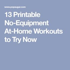 13 Printable No-Equipment At-Home Workouts to Try Now