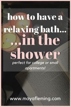 How to Have a Relaxing Bath⏤in the Shower, relaxing shower, #selfcare #bathleisure