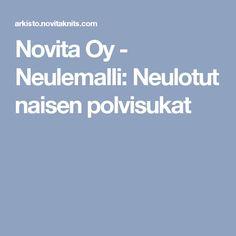 Novita Oy - Neulemalli: Neulotut naisen polvisukat
