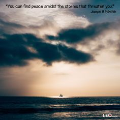 """You can find peace amidst the storms that threaten you."" Joseph B Wirthlin Finding Peace, Storms, Learn English, Cute Wallpapers, Joseph, Sunset, Learning, Outdoor, Learning English"