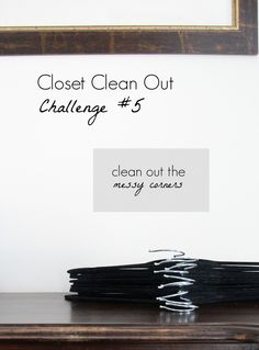 Minimize Wardrobe Challenge #5 - clean out the messy corners