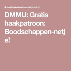 DMMU: Gratis haakpatroon: Boodschappen-netje!