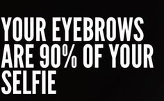 Eyebrows are essential!