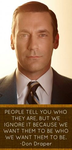 Don Draper People Who they are Mad Men Quote