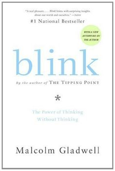 "My Review of ""Blink"" by Malcolm Gladwell. A magnificent read."