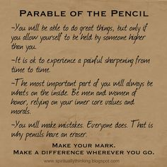 Make your mark. Parable of the Pencil.