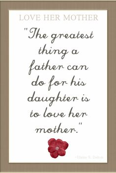 Love her mother love quotes father mother father's day Mothers Love Quotes, Father Quotes, Great Quotes, Quotes To Live By, Inspirational Quotes, Daughter Quotes, Words Quotes, Wise Words, Me Quotes