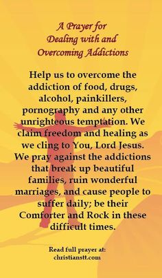 A Prayer for Dealing with and Overcoming Addictions -  Romans 13:14  But put on the Lord Jesus Christ, and make no provision for the flesh, to fulfill its lusts.