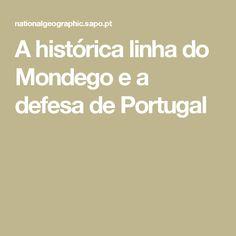 A histórica linha do Mondego e a defesa de Portugal