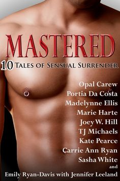 MASTERED: Only $0.99. Pre-Order Now http://www.amazon.com/Mastered-Ten-Tales-Sensual-Surrender-ebook/dp/B00L1HYMSW/