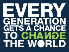 Even you've got a chance! are you changing the world? Great Quotes, Inspirational Quotes, Motivational, Lead By Example, Good Deeds, Study Abroad, Change The World, Inspire Me, Life Lessons