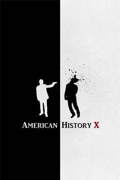 American History X. This is realy the best movie I've ever seen!