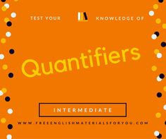 Test your knowledge of quantifiers - Free English Materials For You - femfy - Intermediate Level (1)