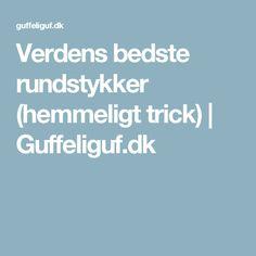 Verdens bedste rundstykker (hemmeligt trick) | Guffeliguf.dk