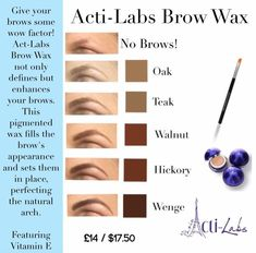 Brow wax colors. Mine is Hickory  what's yours gona be? www.acti-labs.com/me/jessica-hentges or email jesgullickson26@gmail.com