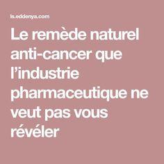 Le remède naturel anti-cancer que l'industrie pharmaceutique ne veut pas vous révéler