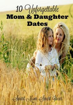 Girls love to have fun with their moms! These amazing mom & daughter dates will create unforgettable memories.