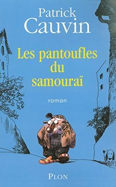 Les pantoufles du samouraï de Patrick CAUVIN, http://www.amazon.fr/dp/B00DS1YZV8/ref=cm_sw_r_pi_dp_eJDiub12PB0B3
